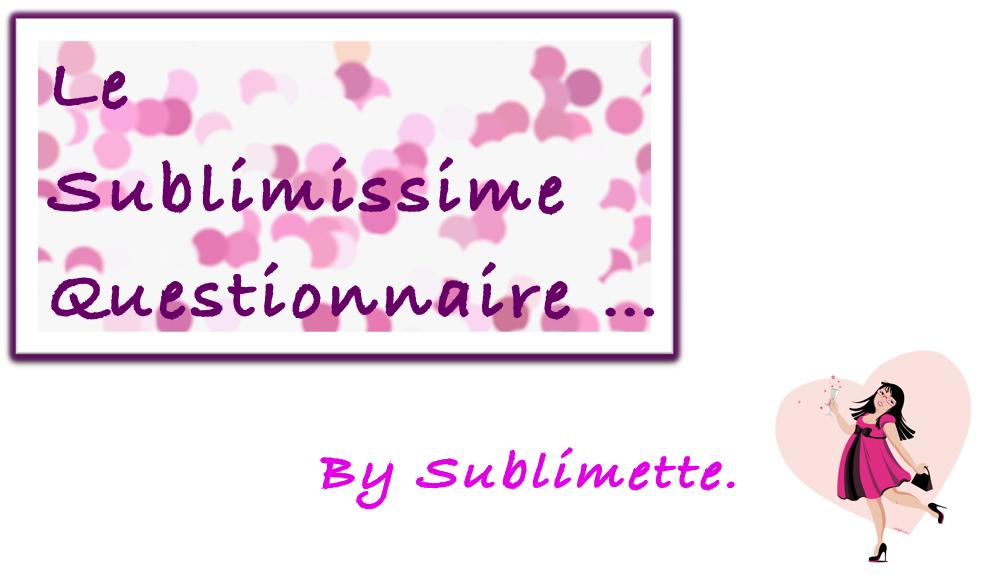 sublimissimequestionnaire.png